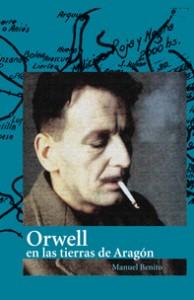 """Portada del libro """"Orwell en tierras de Aragón"""", de Manuel Benito."""